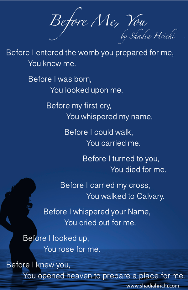 "Poem ""Before Me, You"" by shadia Hrichi http://www.shadiahrichi.com/a-poem-before-me-you-2/"