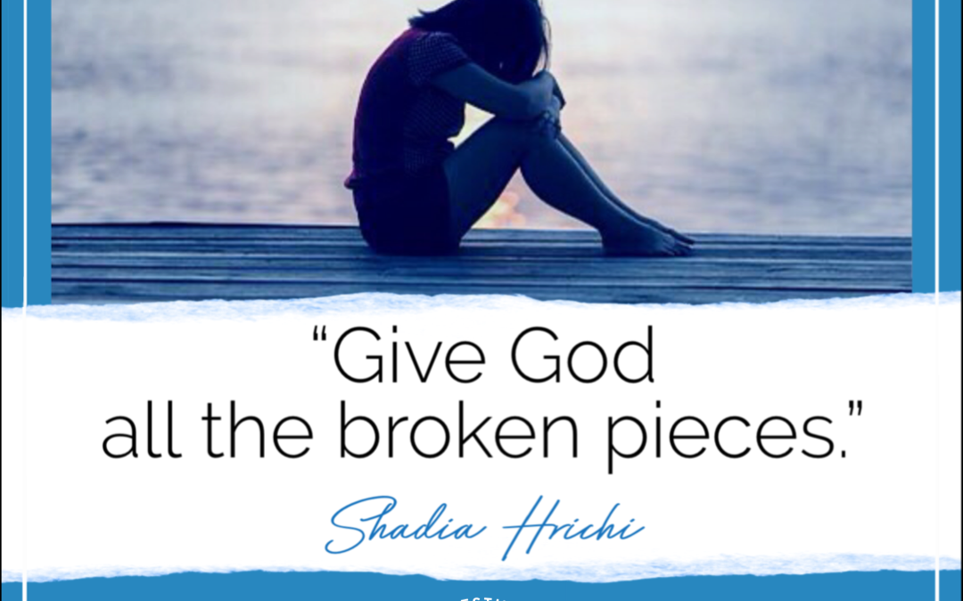 Give God all the Broken Pieces