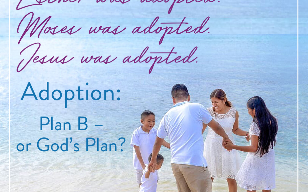 Adoption Has Always Been a Part of God's Divine Plan