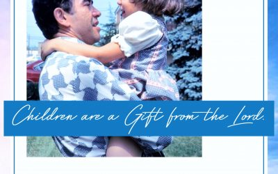 Fatherhood is a Gift – Courage is a Choice
